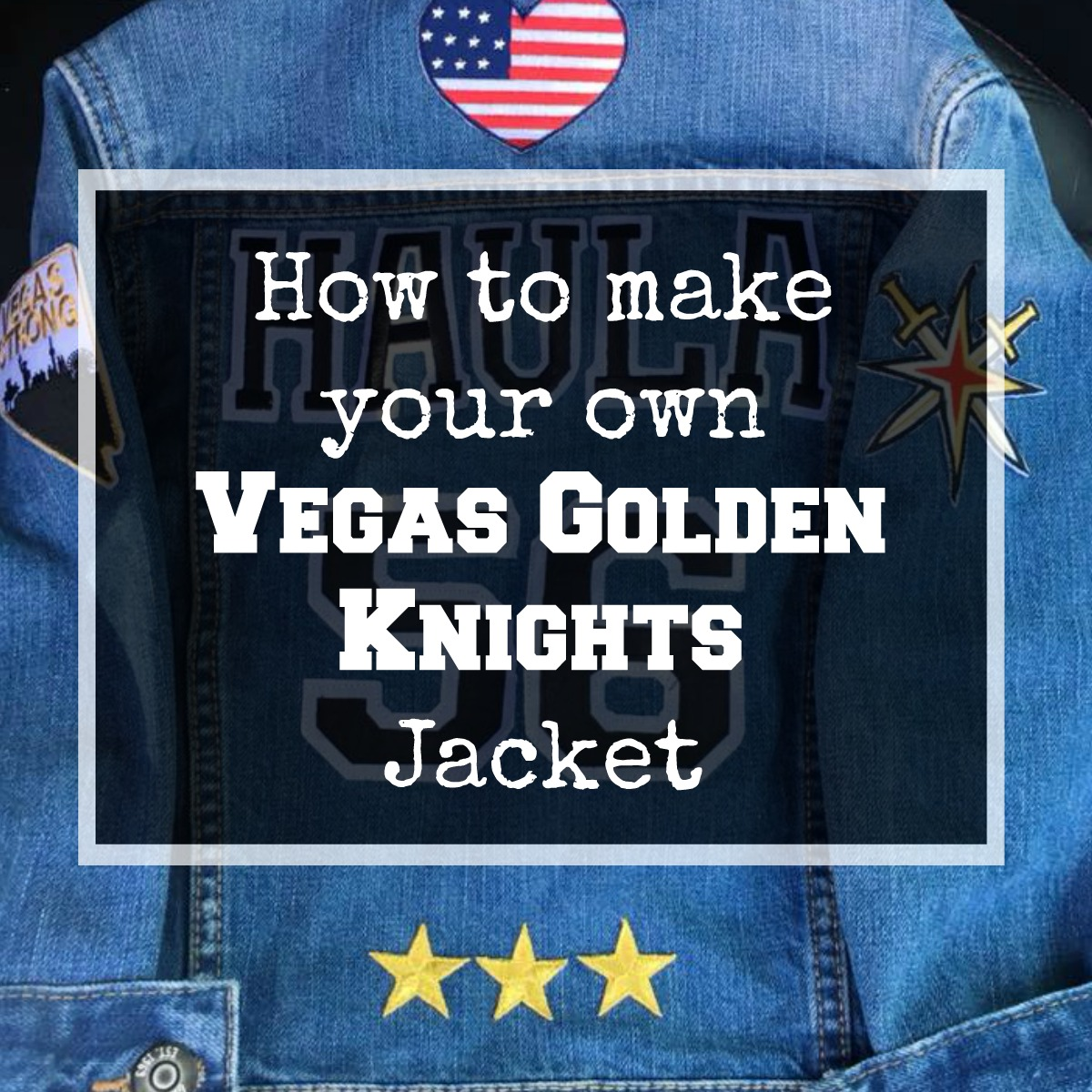 How To Make Your Own Vegas Golden Knights Jacket Vgk Ladies